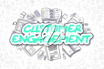 Customer Engagement - Hand Drawn Business Illustration with Business Doodles. Green Text - Customer Engagement - Cartoon Business Concept.