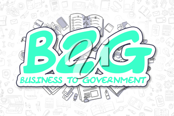 Green Word - B2G - Business To Government. Business Concept with Doodle Icons. B2G - Business To Government - Hand Drawn Illustration for Web Banners and Printed Materials.
