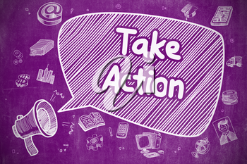 Business Concept. Loudspeaker with Wording Take Action. Hand Drawn Illustration on Purple Chalkboard. Take Action on Speech Bubble. Cartoon Illustration of Shouting Megaphone. Advertising Concept.