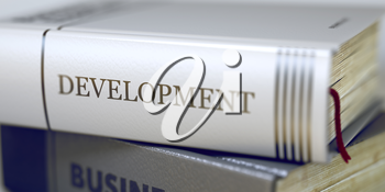 Book Title on the Spine - Development. Closeup View. Stack of Books. Business - Book Title. Development. Blurred Image. Selective focus. 3D Rendering.