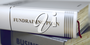 Stack of Business Books. Book Spines with Title - Fundraising Plan. Closeup View. Business - Book Title. Fundraising Plan. Blurred Image. Selective focus. 3D.