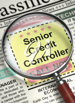 Illustration of Small Advertising of Senior Credit Controller in Newspaper with Loupe. Senior Credit Controller. Newspaper with the Classified Ad. Hiring Concept. Blurred Image. 3D Render.