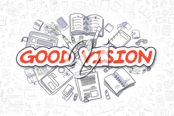 Good Vision - Hand Drawn Business Illustration with Business Doodles. Red Text - Good Vision - Cartoon Business Concept.