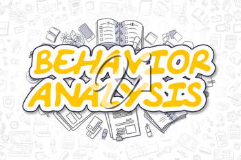 Behavior Analysis - Sketch Business Illustration. Yellow Hand Drawn Word Behavior Analysis Surrounded by Stationery. Doodle Design Elements.