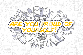 Business Illustration of Are You Proud Of Yourself. Doodle Yellow Word Hand Drawn Doodle Design Elements. Are You Proud Of Yourself Concept.