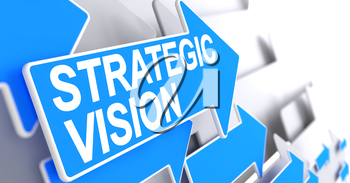 Strategic Vision, Label on the Blue Pointer. Strategic Vision - Blue Arrow with a Text Indicates the Direction of Movement. 3D Illustration.