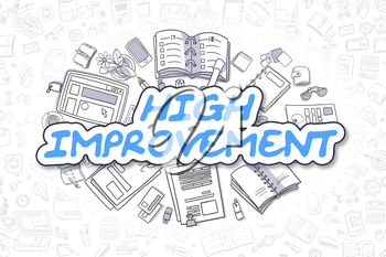 Blue Inscription - High Improvement. Business Concept with Doodle Icons. High Improvement - Hand Drawn Illustration for Web Banners and Printed Materials.