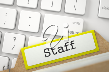 Staff Concept. Word on Yellow Folder Register of Card Index. Closeup View. Selective Focus. 3D Rendering.