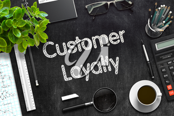 Customer Loyalty Handwritten on Black Chalkboard. Top View Composition with Black Chalkboard with Office Supplies Around. 3d Rendering. Toned Illustration.