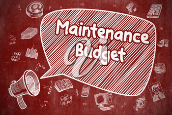 Speech Bubble with Inscription Maintenance Budget Hand Drawn. Illustration on Red Chalkboard. Advertising Concept.