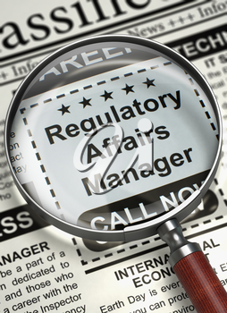 Regulatory Affairs Manager - CloseUp View Of A Classifieds Through Magnifying Lens. Newspaper with Vacancy Regulatory Affairs Manager. Concept of Recruitment. Blurred Image. 3D Rendering.