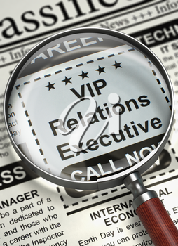 VIP Relations Executive - Close Up View of Jobs in Newspaper with Loupe. Newspaper with Small Advertising VIP Relations Executive. Concept of Recruitment. Blurred Image. 3D.