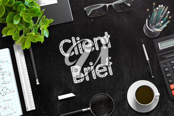 Client Brief. Business Concept Handwritten on Black Chalkboard. Top View Composition with Chalkboard and Office Supplies. 3d Rendering. Toned Image.