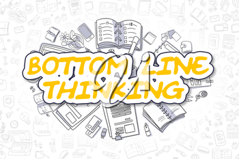Bottom Line Thinking - Sketch Business Illustration. Yellow Hand Drawn Inscription Bottom Line Thinking Surrounded by Stationery. Doodle Design Elements.