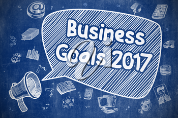 Yelling Loudspeaker with Text Business Goals 2017 on Speech Bubble. Doodle Illustration. Business Concept.