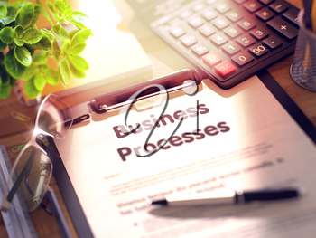 Business Processes- Text on Clipboard with Office Supplies on Desk. 3d Rendering. Blurred Image.