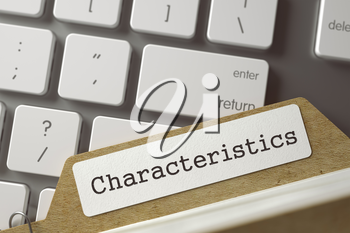 Characteristics written on  Card Index Concept on Background of White PC Keypad. Business Concept. Closeup View. Selective Focus. Toned Image. 3D Rendering.