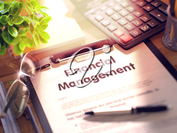 Financial Management. Business Concept on Clipboard. Composition with Clipboard, Calculator, Glasses, Green Flower and Office Supplies on Office Desk. 3d Rendering. Toned and Blurred Illustration.
