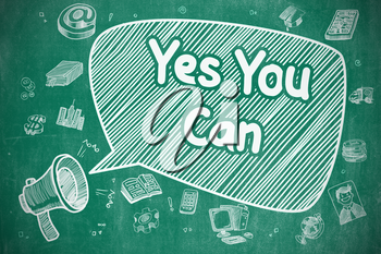 Shouting Bullhorn with Wording Yes You Can on Speech Bubble. Hand Drawn Illustration. Business Concept. Business Concept. Megaphone with Phrase Yes You Can. Doodle Illustration on Blue Chalkboard.