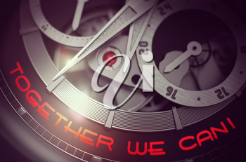 Together We Can - Inscription on the Old Pocket Watch with Visible Mechanism, Clockwork Closeup. Luxury, Mens Vintage Accessory. Business Concept. 3D.