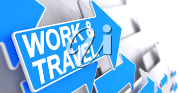 Work And Travel, Text on the Blue Pointer. Work And Travel - Blue Cursor with a Text Indicates the Direction of Movement. 3D Render.