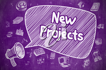 Business Concept. Bullhorn with Phrase New Projects. Cartoon Illustration on Purple Chalkboard. Shrieking Megaphone with Text New Projects on Speech Bubble. Hand Drawn Illustration. Business Concept.