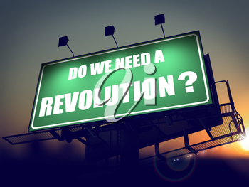 Do We Need a Revolution - Question on Green Billboard on the Rising Sun Background.