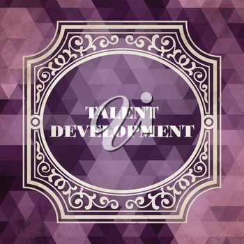 Talent Development Concept. Vintage design. Purple Background made of Triangles.