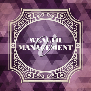 Wealth Management Concept. Vintage design. Purple Background made of Triangles.