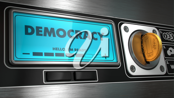 Democracy - Inscription on Display of Vending Machine. Political Concept.