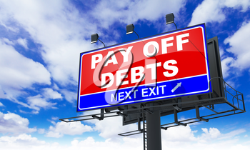 Pay off Debts - Red Billboard on Sky Background. Business Concept.
