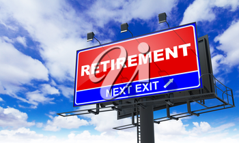 Retirement - Red Billboard on Sky Background. Business Concept.