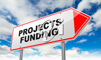 Projects Funding - Inscription on Red Road Sign on Sky Background.