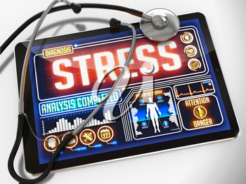 Stress - Diagnosis on the Display of Medical Tablet and a Black Stethoscope on White Background.