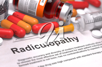 Radiculopathy - Printed Diagnosis with Red Pills, Injections and Syringe. Medical Concept with Selective Focus.