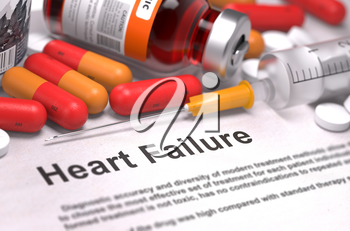 Heart Failure - Printed Diagnosis with Red Pills, Injections and Syringe. Medical Concept with Selective Focus.