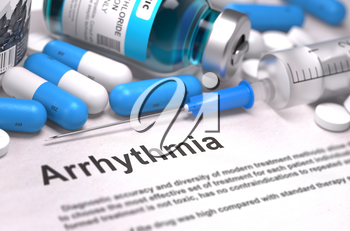 Diagnosis - Arrhythmia. Medical Report with Composition of Medicaments - Blue Pills, Injections and Syringe. Blurred Background with Selective Focus.