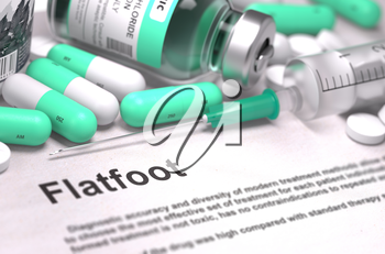 Flatfoot - Printed Diagnosis with Blurred Text. On Background of Medicaments Composition - Mint Green Pills, Injections and Syringe.