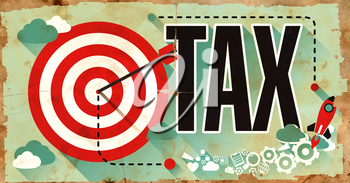 Tax Concept.  Grunge Poster in Flat Design. Business Concept.