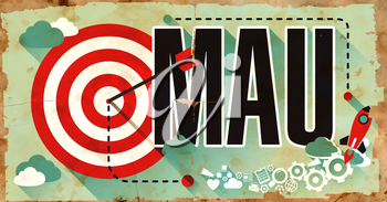 Word MAU -  Monthly Active Users - Drawn on Poster with Red Target, Rocket and Arrow. Business Concept.