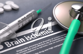 Brain ischemia - Printed Diagnosis on Grey Background with Blurred Text and Composition of Pills, Syringe and Stethoscope. Medical Concept. Selective Focus.