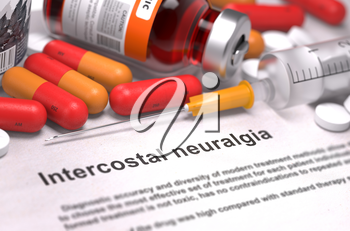 Intercostal Neuralgia - Printed Diagnosis with Blurred Text. On Background of Medicaments Composition - Red Pills, Injections and Syringe.