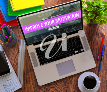 Improve Your Motivation  Concept. Modern Laptop and Different Office Supply on Wooden Desktop background.
