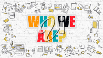 Who We Are - Multicolor Concept with Doodle Icons Around on White Brick Wall Background. Modern Illustration with Elements of Doodle Design Style.