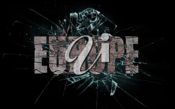 Concept of violence or crash, broken glass with the word Europe
