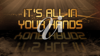 Gold quote with mystic background - It's all in your hands