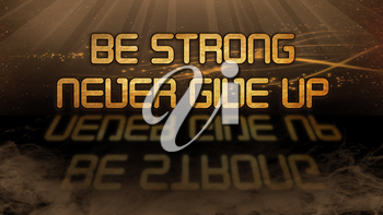 Gold quote with mystic background - Be strong, never give up