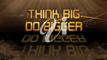 Gold quote with mystic background - Think big, do bigger