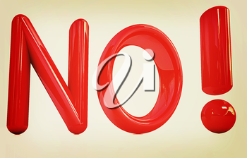 3d Red text  No! on white background. 3D illustration. Vintage style.