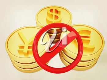 gold coins with 3 major currencies and prohibitive sign on a white background. 3D illustration. Vintage style.